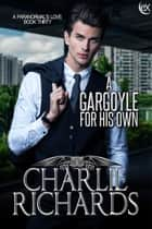 A Gargoyle for his Own ebook by Charlie Richards