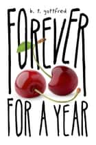 Forever for a Year ebook by B. T. Gottfred