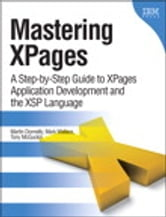 Mastering XPages - A Step-by-Step Guide to XPages Application Development and the XSP Language ebook by Martin Donnelly,Mark Wallace,Tony McGuckin
