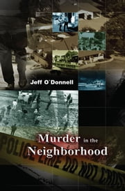 Murder In The Neighborhood ebook by Jeff O`Donnell