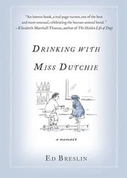 Drinking with Miss Dutchie - A Memoir ebook by Ed Breslin