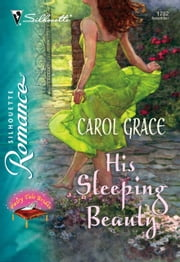 His Sleeping Beauty (Mills & Boon Silhouette) ebook by Carol Grace