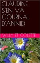 CLAUDINE S'EN VA (JOURNAL D'ANNIE) ebook by Willy et Colette