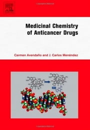 Medicinal Chemistry of Anticancer Drugs ebook by Carmen Avendano,J. Carlos Menendez