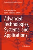 Advanced Technologies, Systems, and Applications ebook by Mirsad Hadžikadić,Samir Avdaković