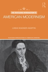 The Routledge Introduction to American Modernism ebook by Linda Wagner-Martin