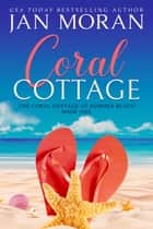 Summer Beach: Coral Cottage ebook by Jan Moran