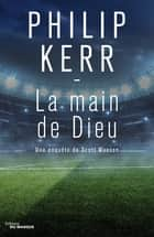 La Main de Dieu ebook by Philip Kerr