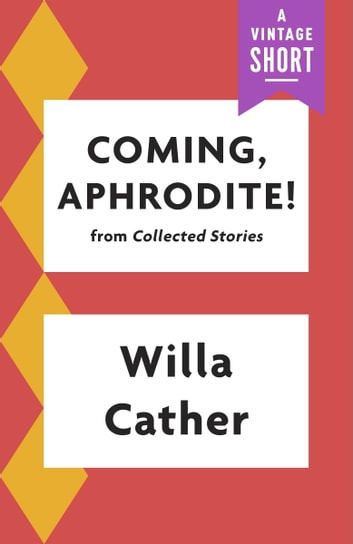 Coming, Aphrodite ekitaplar by Willa Cather