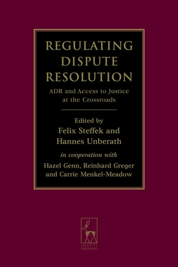 Regulating Dispute Resolution - ADR and Access to Justice at the Crossroads ebook by Carrie Menkel-Meadow,Professor Dame Hazel Genn,Professor Dr Reinhard Greger
