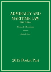 Admiralty and Maritime Law - 2015 Pocket Part ebook by Thomas Schoenbaum