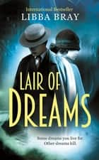 Lair of Dreams - A Diviners Novel ebook by Libba Bray