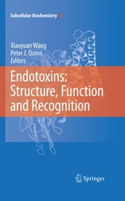 Endotoxins: Structure, Function and Recognition ebook by Xiaoyuan Wang,Peter J. Quinn