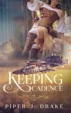 Keeping Cadence ebook by