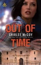 Out of Time - Faith in the Face of Crime ebook by Shirlee McCoy