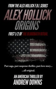 Alex Hollick: Origins ebook by Andrew Downs
