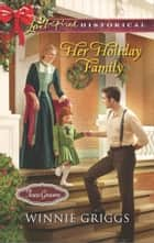 Her Holiday Family ebook by Winnie Griggs