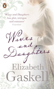 Wives and Daughters ebook by Elizabeth Gaskell,Pam Morris,Pam Morris,Pam Morris