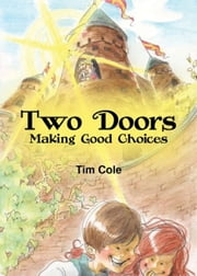 Two Doors - Making Good Choices ebook by Tim Cole