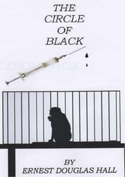 The Circle of Black ebook by Ernest Douglas Hall