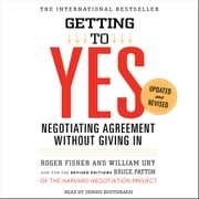 Getting to Yes - How to Negotiate Agreement Without Giving In audiobook by Roger Fisher, William Ury