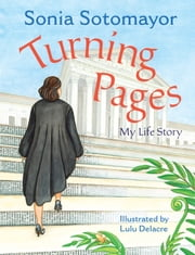 Turning Pages - My Life Story ebook by Sonia Sotomayor, Lulu Delacre