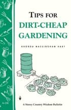 Tips for Dirt-Cheap Gardening ebook by Rhonda Massingham Hart