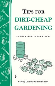 Tips for Dirt-Cheap Gardening - Storey Country Wisdom Bulletin A-158 ebook by Kobo.Web.Store.Products.Fields.ContributorFieldViewModel