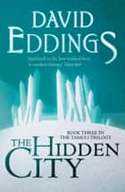 The Hidden City (The Tamuli Trilogy, Book 3) ebook by David Eddings