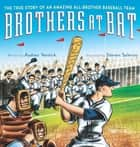 Brothers at Bat - The True Story of an Amazing All-Brother Baseball Team ebook by Audrey Vernick, Steven Salerno