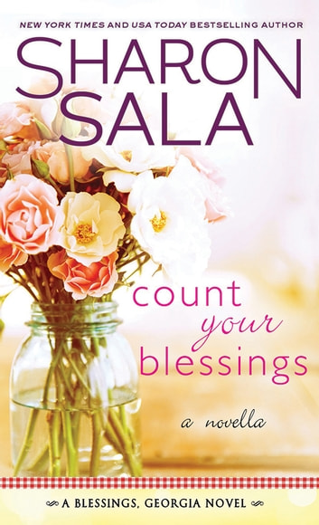 Count Your Blessings - A Novella ebook by Sharon Sala
