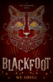 Blackfoot ebook by W.R. Gingell