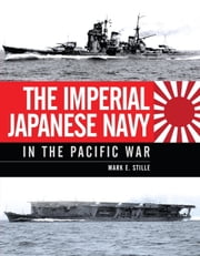 The Imperial Japanese Navy in the Pacific War ebook by Mark Stille