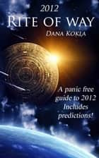 2012 Rite of Way ebook by Dana Kokla