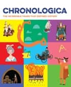 Chronologica - The Incredible Years That Defined History ebook by Bloomsbury Publishing
