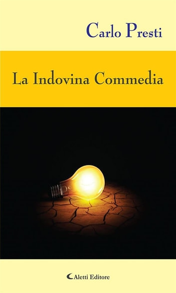 La Indovina Commedia ebook by Carlo Presti