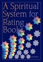 A Spiritual System For Rating Books ebook by David Bergsland
