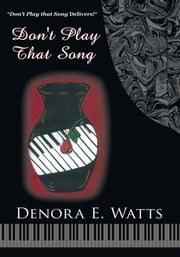 Don't Play That Song ebook by Denora E. Watts