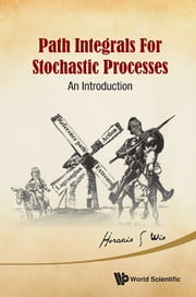 Path Integrals for Stochastic Processes - An Introduction ebook by Horacio S Wio