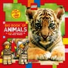Big Book of Animals (LEGO Nonfiction) ebook by Penelope Arlon