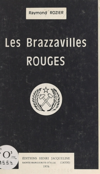Les Brazzavilles rouges ebook by Raymond Rozier