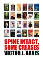 Spine Intact, Some Creases ebook by Victor J. Banis