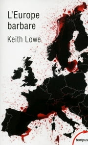 L'Europe barbare eBook par  Keith LOWE, Johan Frédérik HEL GUEDJ
