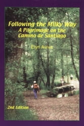 Following the Milky Way: A Pilgrimage on the Camino de Santiago ebook by Aviva, Elyn