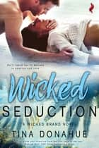 Wicked Seduction ebook by Tina Donahue