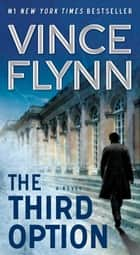 The Third Option ebook by Vince Flynn