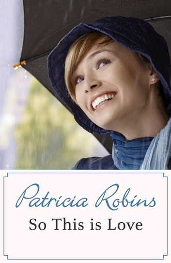 So This Is Love ebook by Patricia Robins