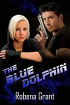 The Blue Dolphin ebook by Robena  Grant