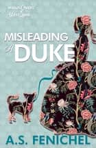 Misleading a Duke - A Thrilling Historical Regency Romance Book ebook by