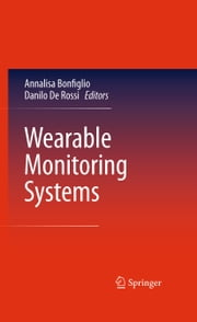 Wearable Monitoring Systems ebook by Annalisa Bonfiglio,Danilo De Rossi